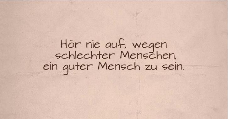 """Bild mit strukturiertem Papier auf dem der Spruch steht: """"Hör nie auf, wegen schlechter Menschen ein guter Mensch zu sein."""""""