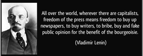Zitat von Lenin. Die Bedeutung ins deutsche übertagen mein nicht viel mehr als das die geforderte Freiheit der Presse dazu dient das die Eliten sie aufkaufen können und dann darüber die öffentliche Meinung zu ihrem gunsten manipulieren können.
