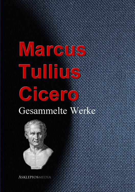 Gesammelte-Werke-Marcus_Tullius_Cicero.pdf